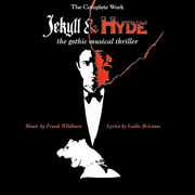 Jekyll And Hyde Complete Works The Gothic Musical Thriller