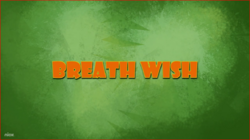 Breath Wish