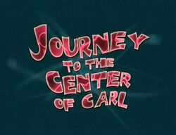Journey To The Center Of Carl - Title Card