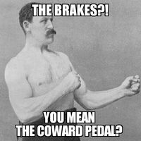 Overly Manly Man Brakes