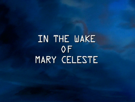 In the Wake of Mary Celeste title card