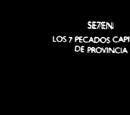 2012: Seven. Los siete pecados capitales de provincia