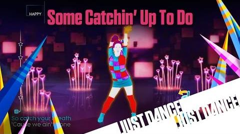 Just Dance 4 - Some Catchin' Up To Do