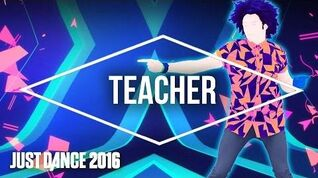Just Dance 2016 - Teacher by Nick Jonas - Official US
