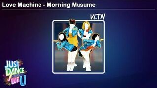 Love Machine - Morning Musume Just Dance Wii U