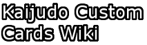 Kaijudo Custom Cards Wiki