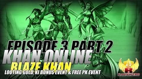 Khan Online Gameplay 2015 E3P2 Blaze Khan - Looting Gold, Ki Bonus Event & Free PK Event
