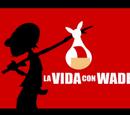 La vida con Wade