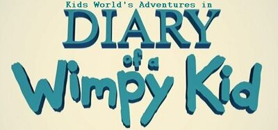 Kids World's Adventures in Diary of a Wimpy Kid