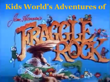 Kids World's Adventures of Fraggle Rock Animated