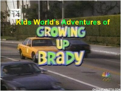Kids World's Adventures of Growing Up Brady