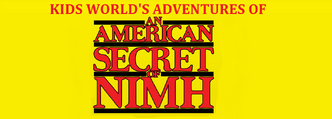 Kids World's Adventures of An American Secret of NIMH