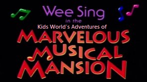 Kids World's Adventures of The Marvelous Musical Mansion