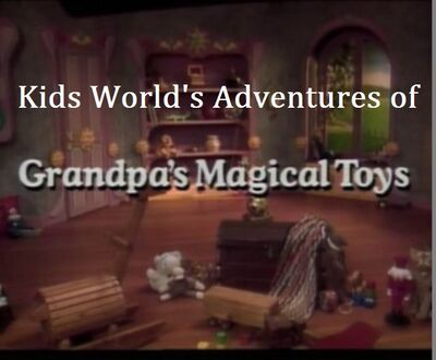 Kids World's Adventures of Wee Sing Grandpa's Magical Toys
