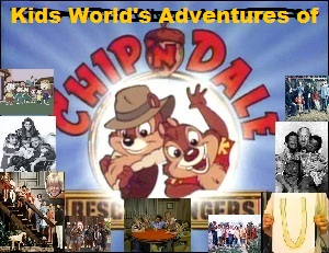Kids World's Adventures Of Chip & Dale's Rescue Rangers (TV Series)