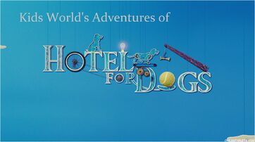 Kids World's Adventures of Hotel For Dogs