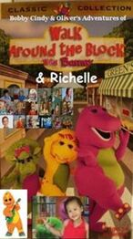 180px-Bobby Cindy & Oliver's Adventures of Walk Around the Block with Barney & Richelle