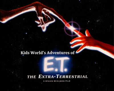 Kids World's Adventures of E.T. the Extra-Terrestrial