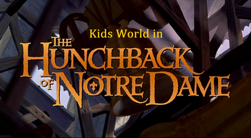 Kids World in The Hunchback of Notre Dame