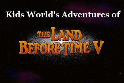 Kids World's Adventures of The Land Before Time V The Mysterious Island