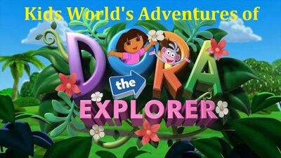 Kids World's Adventures of Dora The Explorer (TV Series)
