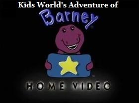 Kids World's Adventures of Barney Home Video