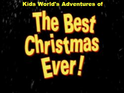 Kids World's Adventures of The Best Christmas Ever
