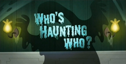 51-1 - Who's Haunting Who
