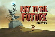 34-2 - Kat To The Future Part Two