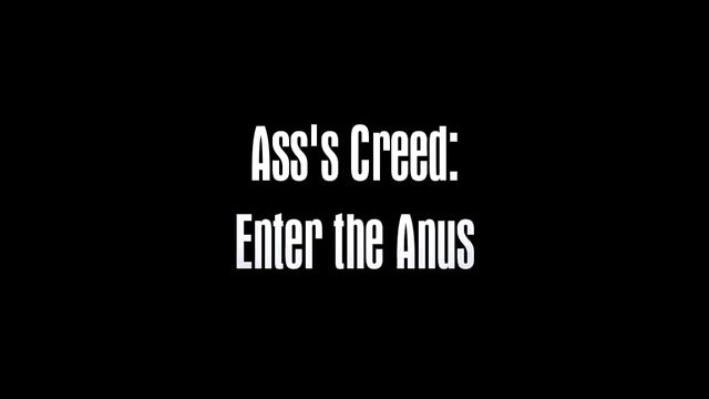 File:Ass's Creed- Enter the Anus title card.jpg