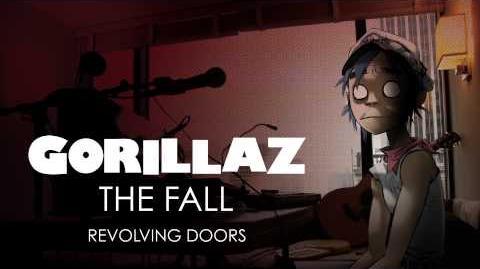 Gorillaz - Revolving Doors - The Fall