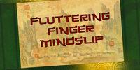 Fluttering Finger Mindslip (episode)