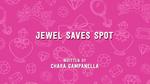 Jewel Saves Spot
