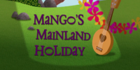 Mango's Mainland Holiday