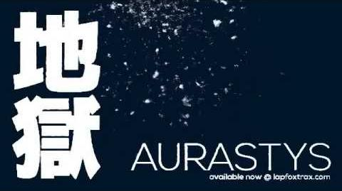 OUT NOW Aurastys - 地獄