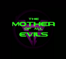 The Mother of All Evils