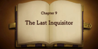 Chapter 9: The Last Inquisitor