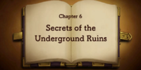 Chapter 6: Secrets of the Underground Ruins