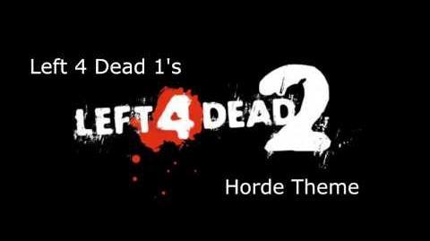 Left 4 Dead 2 - Left 4 Dead Horde Theme
