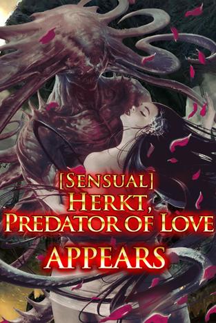 (Sensual) Herkt, Predator of Love Appears