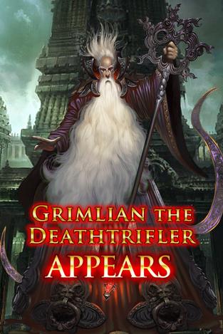 Grimlian the Deathtrifler Appears