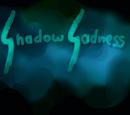 Shadow Sadness