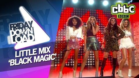 Little Mix 'Black Magic' (Live on CBBC Friday Download)