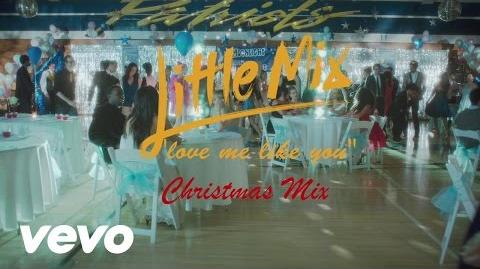 Little Mix - Love Me Like You (Christmas Mix) Official Video
