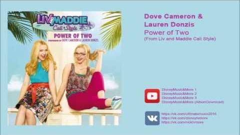 Dove Cameron & Lauren Donzis - Power of Two