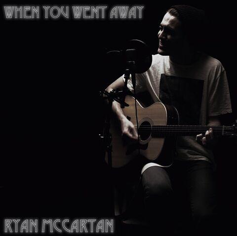 File:Ryan Mccartan - When You Went Away Cover.jpg