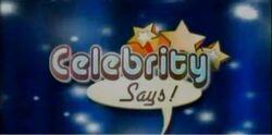 Celebrity Says!