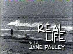 Real Life w Jane Pauley