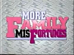 MORE Family Misfortunes Titlecard