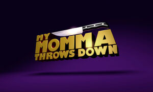 My-Momma-Throws-Down